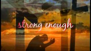 Strong Enough by Matthew West