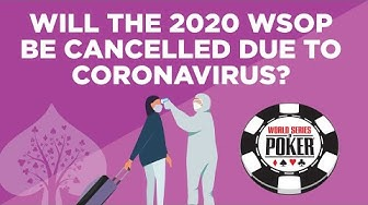 Should the WSOP Be Cancelled in 2020 Due to Coronavirus?