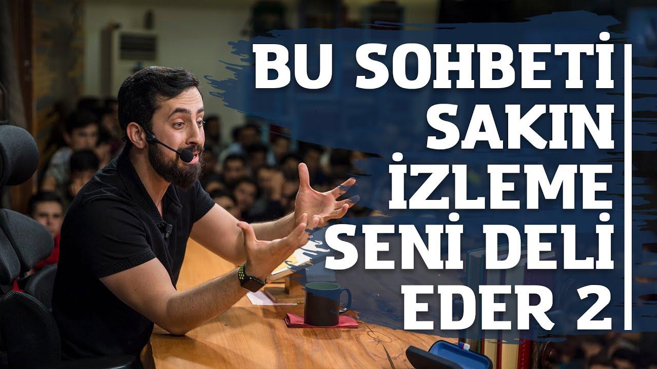Bu Sohbeti Sakın İzleme 2 - Seni Deli Eder  |  Mehmet Yıldız