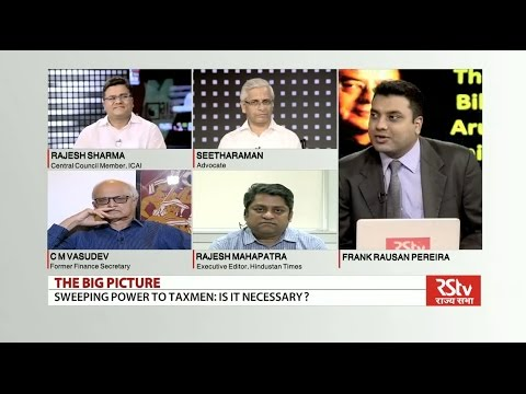 The Big Picture:  Sweeping powers to taxmen in finance bill... are they necessary?