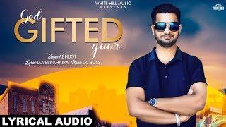 God Gifted Yaar (Lyrical Audio) Abhijot   New Punjabi Songs 2019   White Hill Music