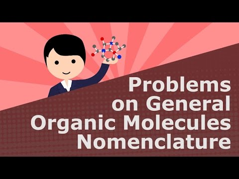 Problems on General Organic Molecules Nomenclature (Lightboard)