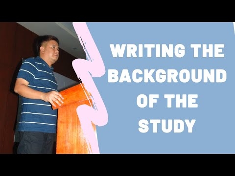 Thesis Writing - Writing the Background of the Study