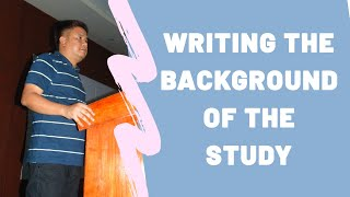 Thesis Writing - Writing the Background of the Study(How to Write the Background of the Study., 2014-04-02T11:45:05.000Z)