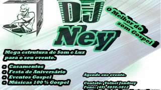 Remix Dj Ney Sertanejo Eletro Gospel 2014
