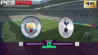 PES 2019 (PC) Manchester City vs Tottenham | PREMIER LEAGUE PREDICTION | 20/4/2019 | 4K 60FPS