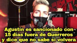 Agustin 15 días fuera  de las competencias / Guerreros 2020 3 de Agosto 2020