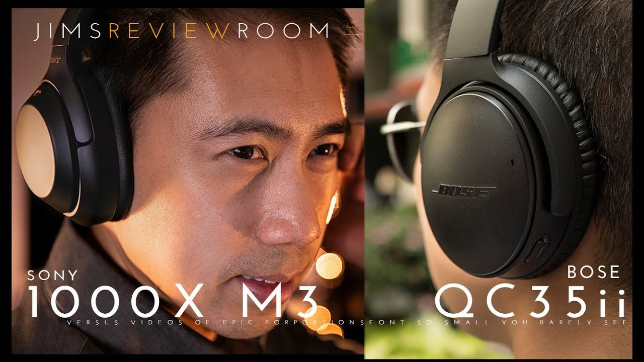 Sony 1000xm3 VS Bose QC35ii : Listen to the difference    HERE