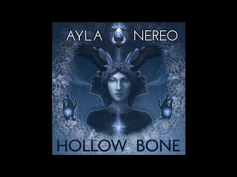 Ayla Nereo - Hollow Bone - 06 From The Ground Up
