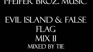 Pfeifer Broz. Music - Evil Island & False Flag [Mix II][Longer]