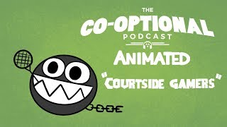The Co-Optional Podcast Animated : Courtside Gamers
