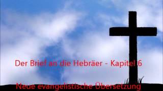 Der Brief an die Hebräer   Kapitel 6 [NeÜ]