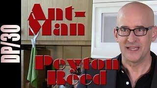 DP/30: Ant-Man, Peyton Reed