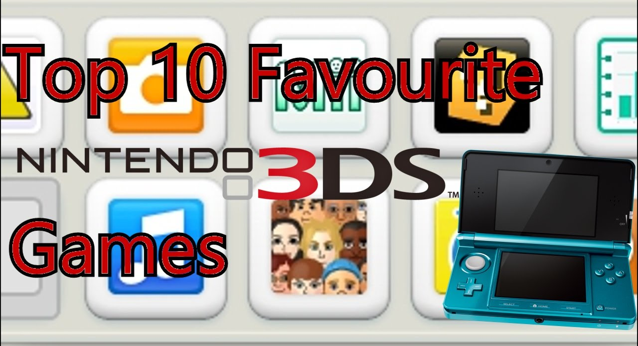 Top 10 Favourite 3ds Games Youtube