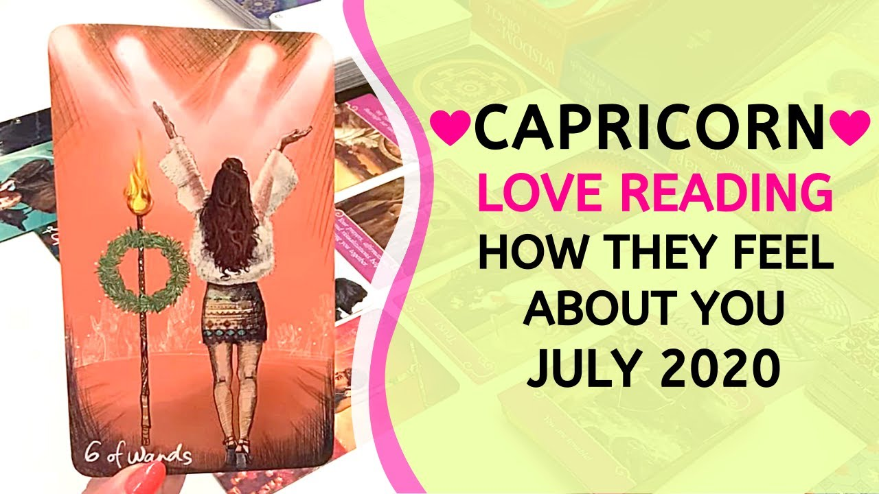 "CAPRICORN ❤️ ""I'll do whatever it takes."" ~ How They Feel About You Love Reading July 2020"