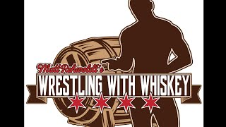 Wrestling With Whiskey Episode 1