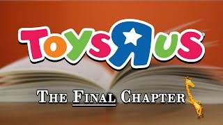 Toys R Us   The Final Chapter