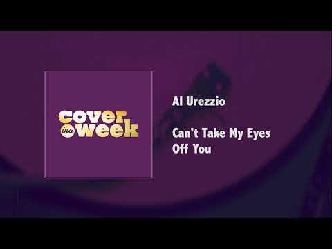 Al Urezzio - Can't Take My Eyes Off You
