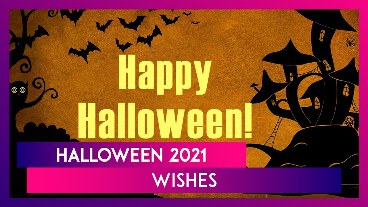 Halloween 2021 Wishes, Messages, Images and Quotes To Celebrate Spookiest Holiday of the Year