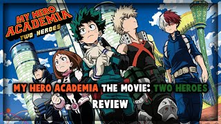 SPOILER FREE My Hero Academia The Movie: Two Heroes| Indian anime Review 2019