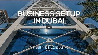 Business Setup in Dubai with My Business Consulting DMCC thumbnail