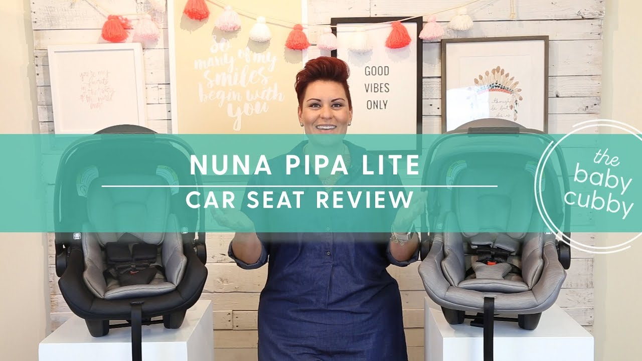 Nuna Pipa Lite Infant Car Seat Review New 2017 Youtube