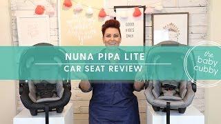 Nuna Pipa Lite | Infant Car Seat Review | NEW 2017