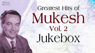 Greatest Hits Of Mukesh - Vol.2 || Old Hindi Songs || Jukebox