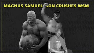 Magnus Samuelsson Crushes World's Strongest Man