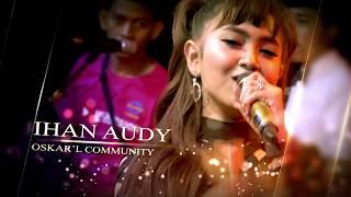 Download Jihan Audy Mundur Alon Alon omROSABELLA OSCAR'L Legok Rembang 2019 Mp3
