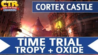 Crash Team Racing Nitro Fueled - Cortex Castle - Oxide & Tropy Time Trial