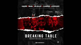 Maleke X 2Baba X Mr Jollof X J Martins X Ayirimami  Breaking Table Audio X