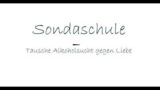 Sondaschule - Tausche Alkoholsucht gegen Liebe - Lyrics