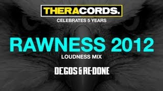 Degos & Re-Done - Rawness 2012 (Loudness Mix) Free Release
