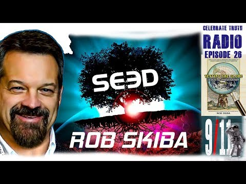 ROB SKIBA, FLAT EARTH, THE ALIEN DECEPTION & SEED The Series - Celebrate Truth Radio EP #26 thumbnail