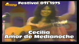 Festival de la OTI 1975 - Cecilia - Amor de Medianoche en directo - HD