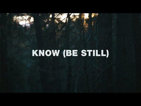 Jeremy Riddle  - Know (Be Still) (Lyrics)