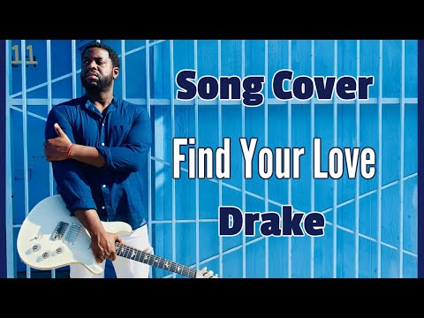 Drake Cover - Find Your Love