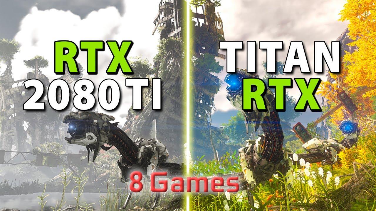 TITAN RTX vs RTX 2080 Ti // Test in 8 Games | 4K, 8K