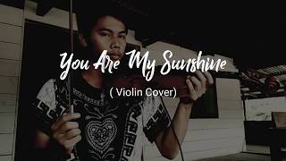 You Are My Sunshine (Violin Cover)