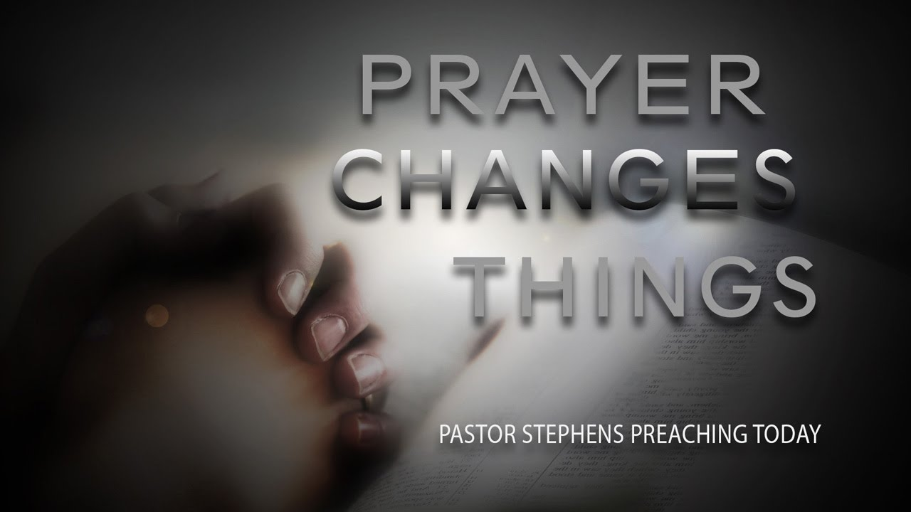 Prayer Changes Things 01032105 The Door Christian