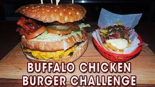 Undefeated Buffalo Chicken & Bacon Cheeseburger Challenge!!