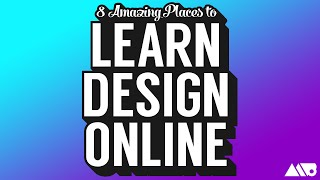 8 Amazing Places to Learn Design Online