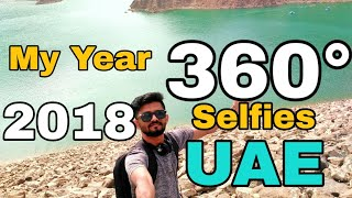 360° Selfies across UAE || MY YEAR 2018 || TRAVEL WITH ZUBAIR ||