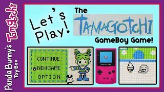 Let's Play! The Tamagotchi GameBoy Game | PandaBunny Toys