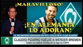 Pizarro vuelve al Werder Bremen   Erick Osores EMOCIONADO Y LO ELOGIA