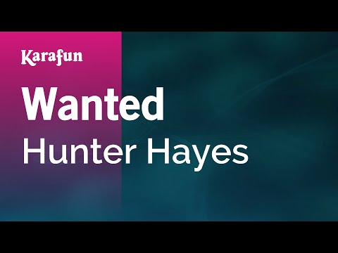 Karaoke Wanted - Hunter Hayes *