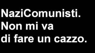 Nazicomunisti - Non mi va di fare un cazzo