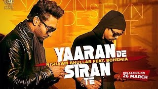 Yaaran De Siran Te || Nishawn Bhullar feat. Bohemia || Panj-aab Records || Latest Punjabi Song 2020