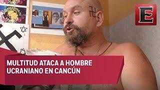 Intentan linchar a ucraniano en Cancún por insultos racistas